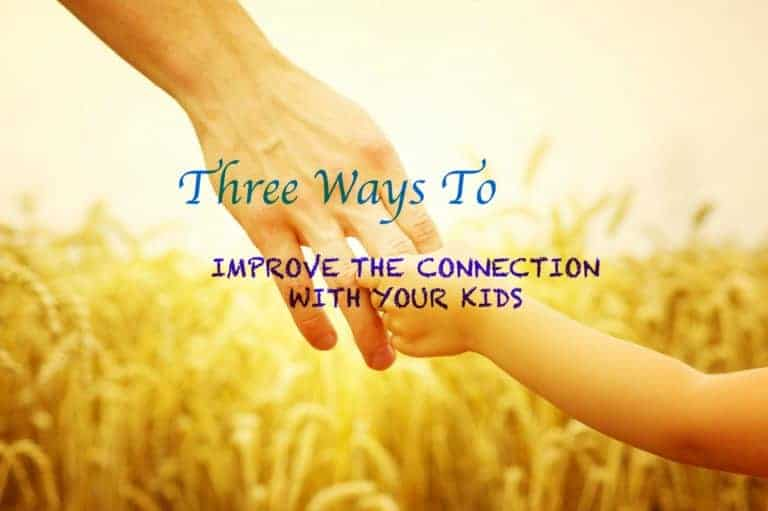 3 Ways To Improve Connecting With Your Kids – GDP001
