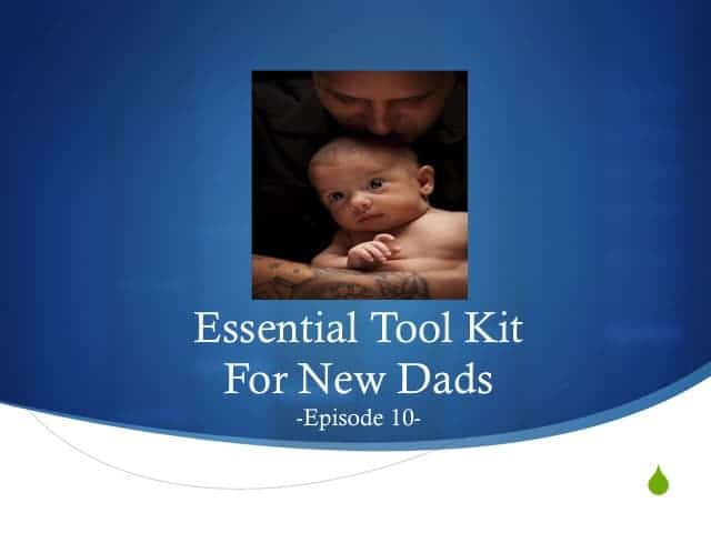 Essential Tool Kit for New Dads – GDP010
