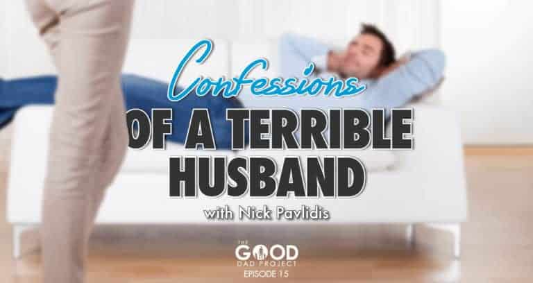 Confessions of a Terrible Husband with Nick Pavlidis – GDP015