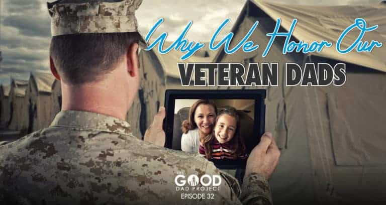 Why We Honor Our Veteran Dads with Ryan Michler
