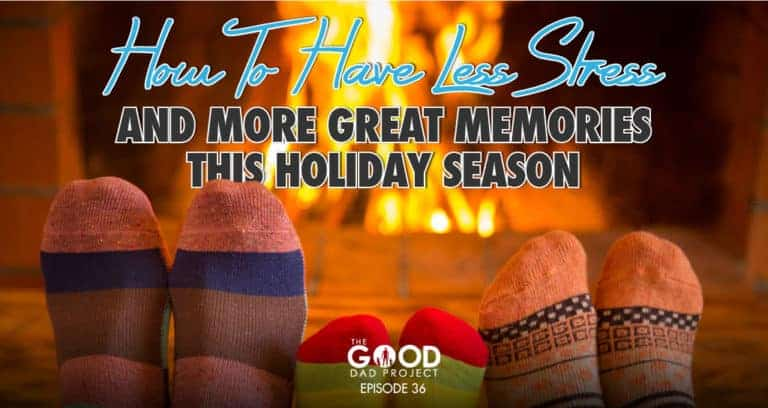 How to Have Less Stress and Make More Great Memories This Holiday Season