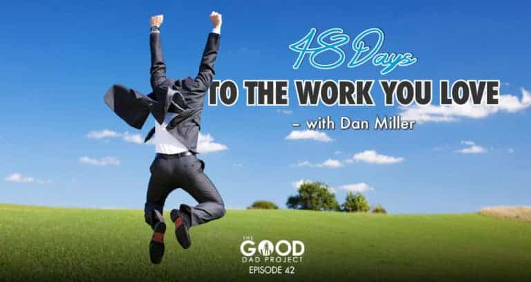 48 Days to The Work You Love with Dan Miller