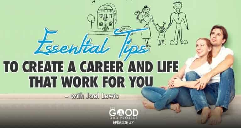 Creating a Career and Life that Work for You with Joel Louis