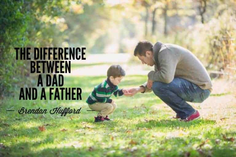 The Difference Between a Dad and a Father by Brendan Hufford