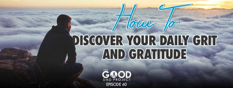 How to Discover Daily Grit and Gratitude
