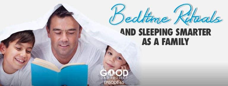 Bedtime Rituals and Sleeping Smarter as a Family