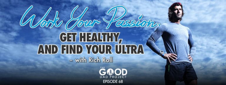 Work Your Passion, Get Healthy, and Find Your Ultra with Rich Roll