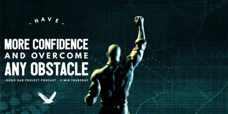 Have More Confidence and Overcome Any Obstacle