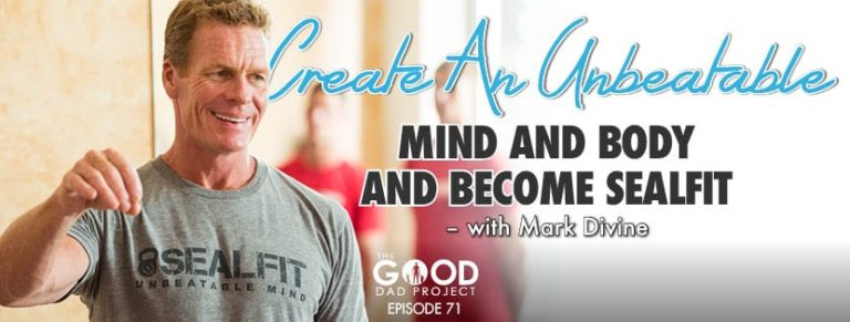 Create an Unbeatable Mind, Body, and Become Sealfit with Mark Divine