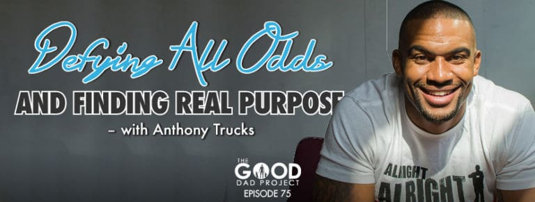 Defying All Odds with Anthony Trucks