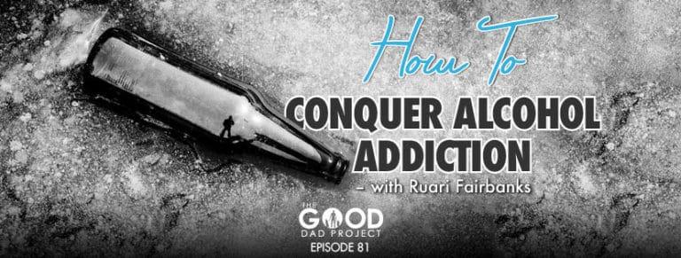 How to Conquer Alcohol Addiction with Ruari Fairbains