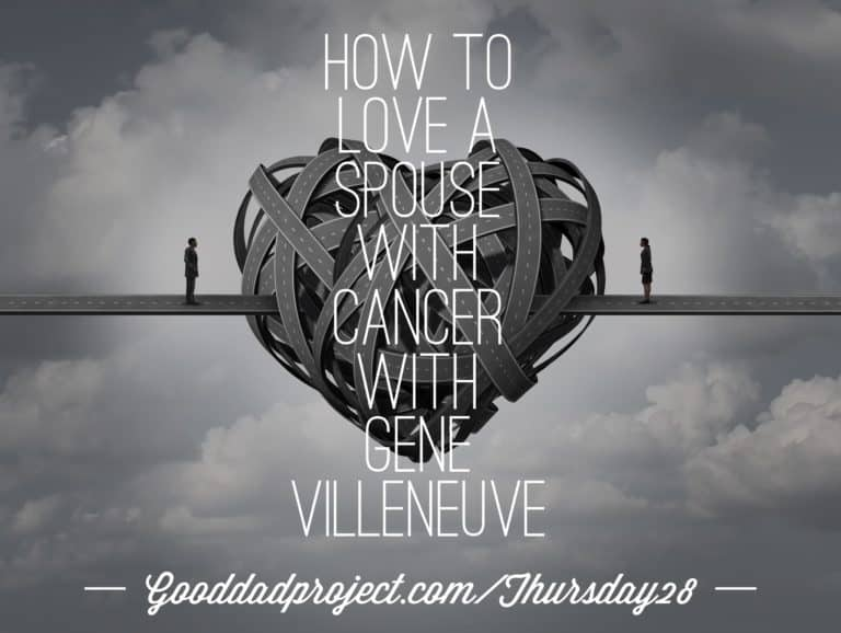 How to Love a Spouse with Cancer with Gene Villeneuve