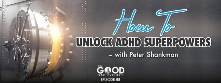 How to Unlock ADHD Superpowers with Peter Shankman