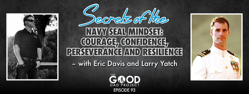 Secrets of the Navy SEALs mindset - courage, confidence perseverance and resilience