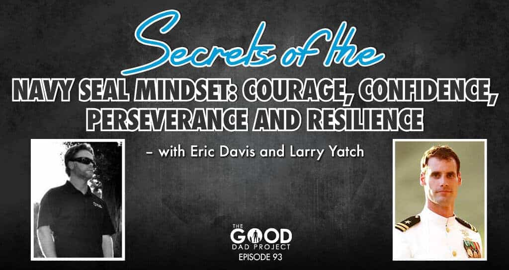 The Navy SEAL Mindset: Courage, Confidence, Perseverance