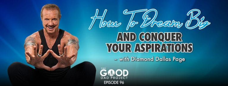 How To Dream Big and Conquer Your Aspirations with Diamond Dallas Page