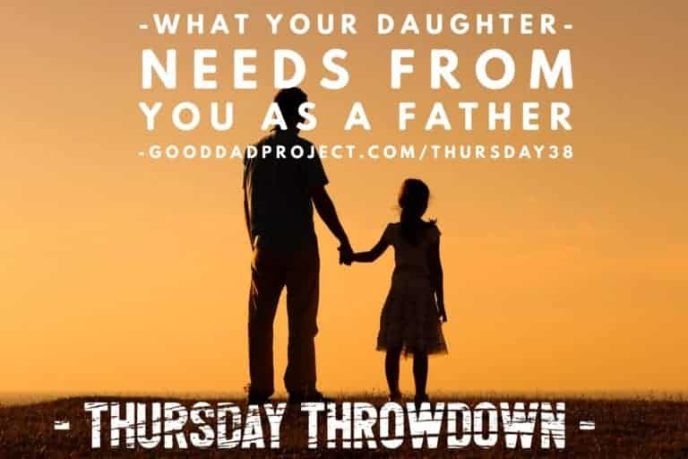 What Your Daughter Needs From You as a Father
