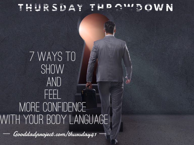 7 Ways to Show and Feel More Confidence with Your Body Language