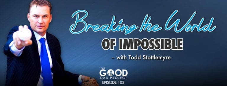 Breaking the World of Impossible with Todd Stottlemyre
