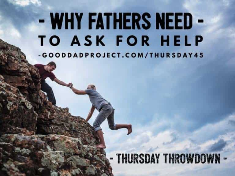 Why Fathers Need to Ask for Help