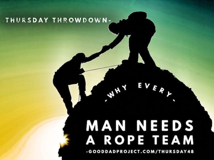 Why Every Man Needs a Rope Team
