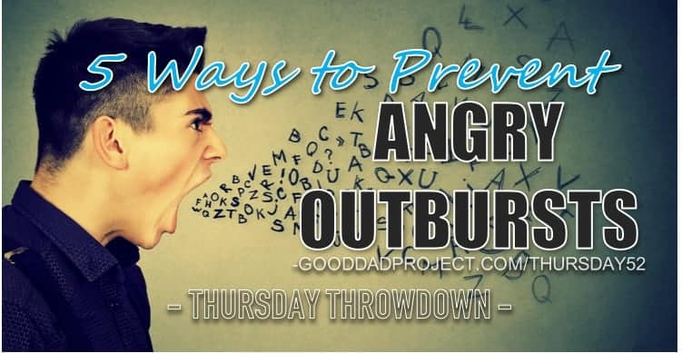 5 Ways to Prevent Angry Outbursts