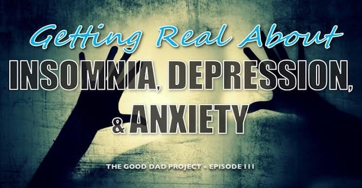 Getting Real About Insomnia, Depression, and Anxiety