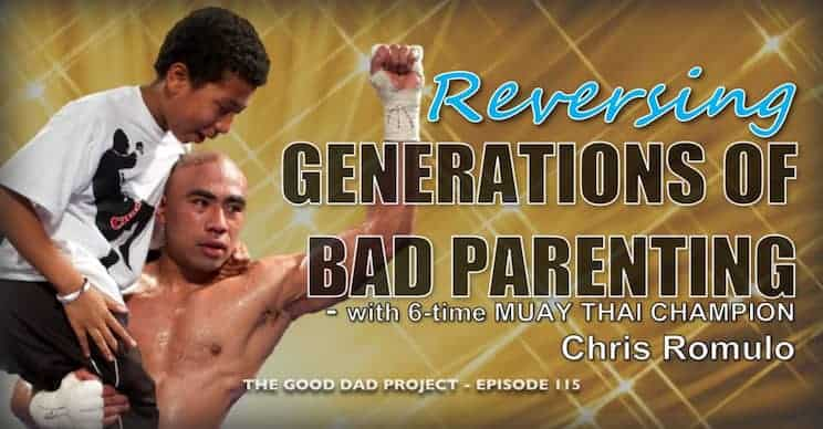 Reversing Generations of Bad Parenting with 6-Time Muay Thai Champion Chris Romulo