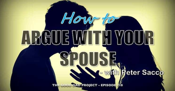 How to Argue with Your Spouse with Peter Sacco