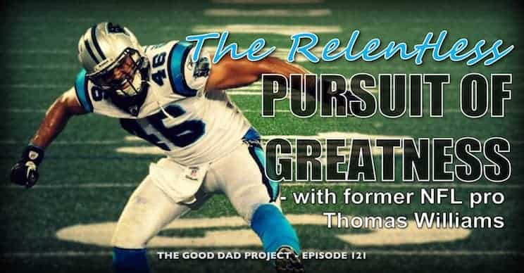 The Relentless Pursuit of Greatness with former NFL Pro Thomas Williams