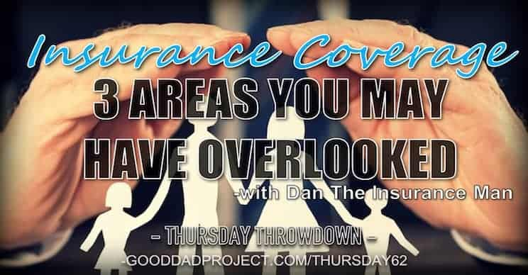 Insurance Coverage: 3 Areas You May Have Overlooked with Dan the Insurance Man