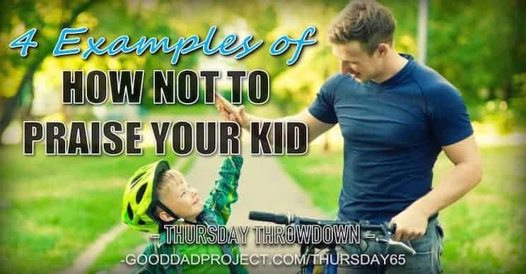 4 Examples of How NOT to Praise Your Kid