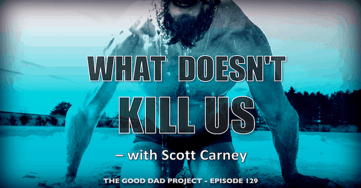 What Doesn't Kill Us with Scott Carney