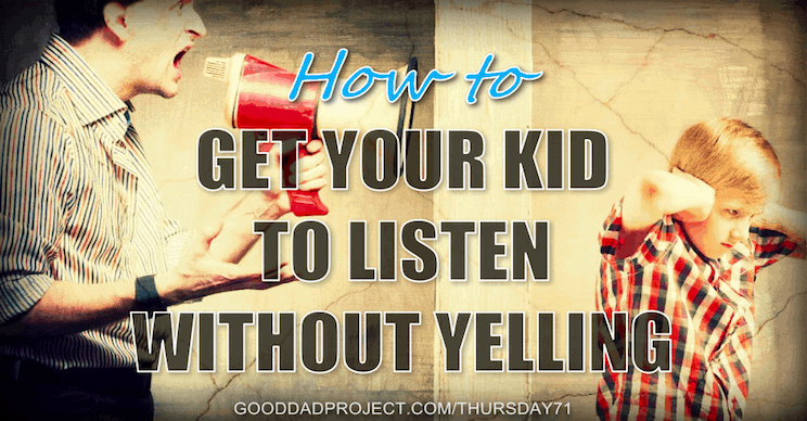 How to Get Your Kid to Listen Without Yelling