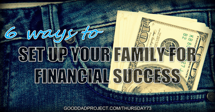 6 Ways to Set-up Your Family for Financial Success