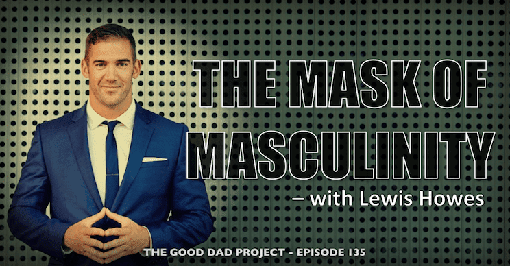 The Mask of Masculinity with Lewis Howes