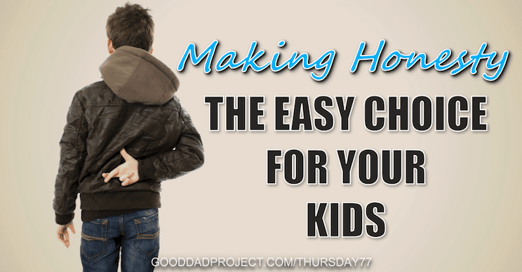 Making Honesty the Easy Choice for Your Kids