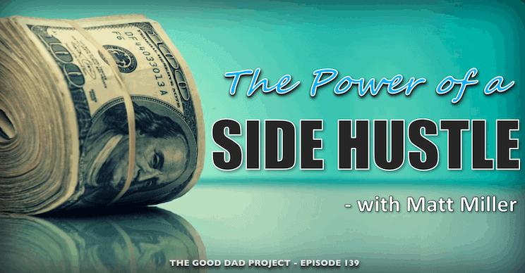 The Power of a Side Hustle with Matt Miller