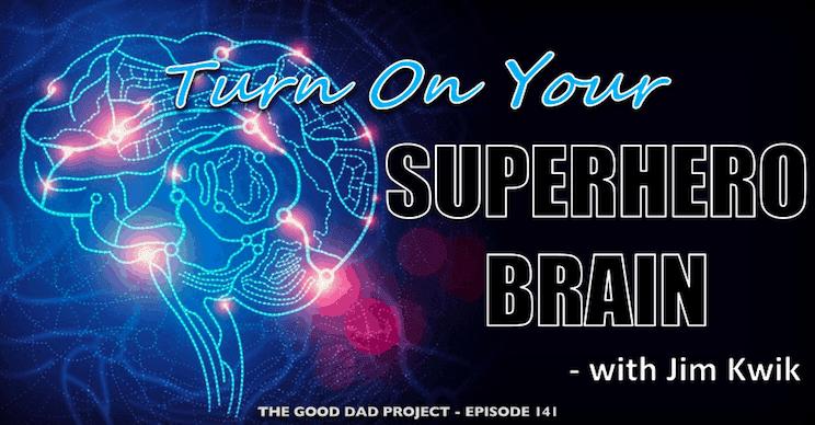 Turn On Your Superhero Brain with Jim Kwik