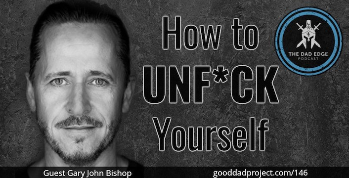 How to Unf*ck Yourself with Gary John Bishop