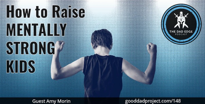 How to Raise Mentally Strong Kids with Amy Morin