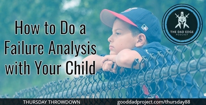 How to Do a Failure Analysis with Your Child