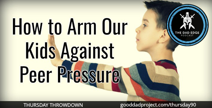 How to Arm Our Kids Against Peer Pressure