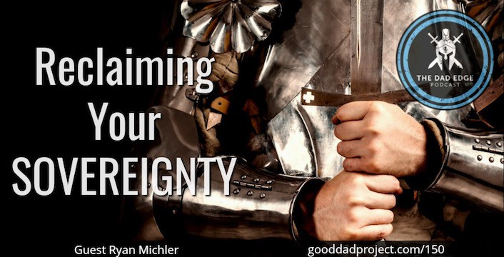 Reclaiming Your Sovereignty with Ryan Michler