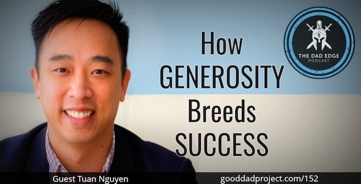 How Generosity Breeds Success with Tuan Nguyen