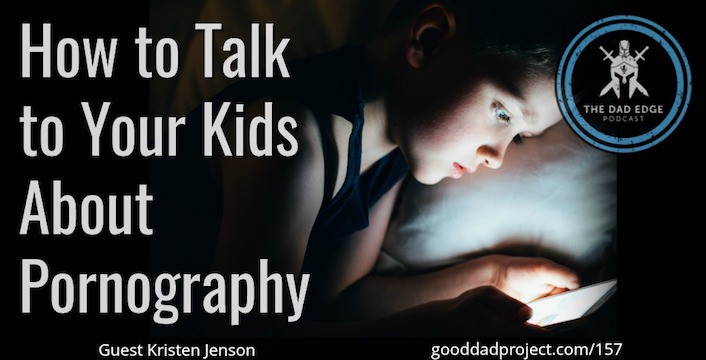 How to Talk to Your Kids About Pornography with Kristen Jenson