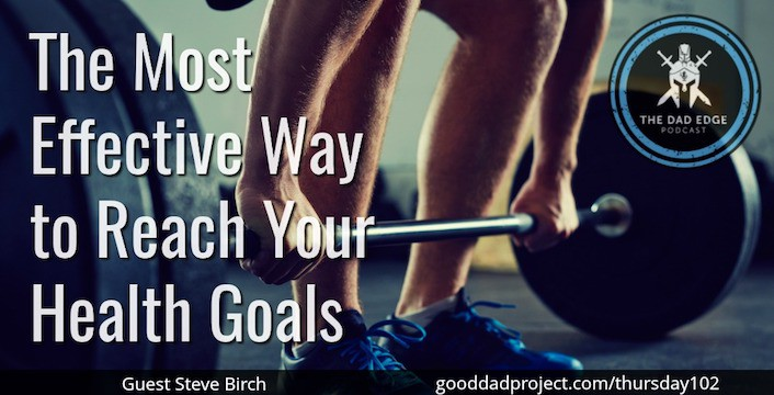 The Most Effective Way to Reach Your Health Goals