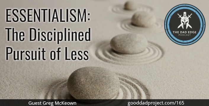 Essentialism: The Disciplined Pursuit of Less with Greg McKeown