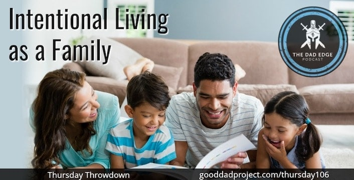 Intentional Living as a Family