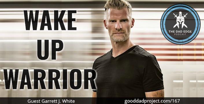 Wake Up Warrior with Garrett J. White